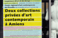 »Deux collections privees d'art contemporain a Amiens«